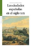 Portada de Las Ciudades Españolas En El Siglo Xix (+c.d)