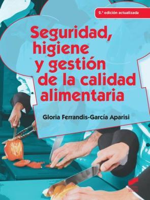 Portada de Seguridad, Higiene Y Gestion De La Calidad Alimentaria