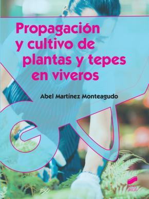 Portada de Propagacion Y Cultivo De Plantas Y Tepes En Viveros