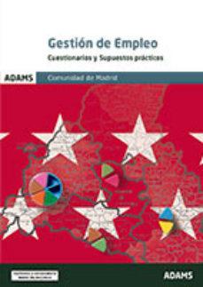 Portada de Gestion De Empleo De La Comunidad De Madrid: Cuestionarios Y Supuestos Practicos