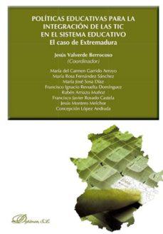 Portada de Politicas Educativas Para La Integracion De Las Tic En El Sistema Educativo: El Caso Extremadura