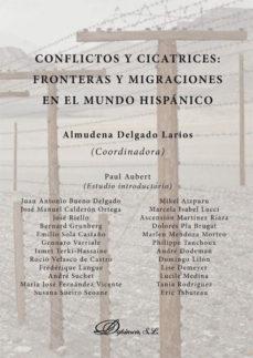 Portada de Conflictos Y Cicatrices: Fronteras Y Migraciones En El Mundo Hisp Anico