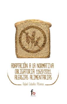 Portada de Adaptacion A La Normativa Obligatoria 1169/2011. Alergias Alimentarias