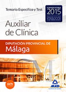 Portada de Auxiliares De Clinica De La Diputacion Provincial De Malaga. Temario Especifico Y Test
