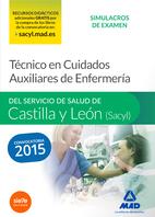 Portada de Tecnico En Cuidados Auxiliares De Enfermeria Del Servicio De Salud De Castilla Y Leon (sacyl): Simulacros De Examen