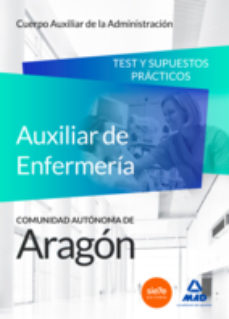 Portada de Cuerpo Auxiliar De La Administracion De La Comunidad Autonoma De Aragon, Escala Auxiliar De Enfermeria, Auxiliares De Enfermeria. Test Y Supuestos Practicos