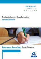 Portada de Examenes Resueltos De Pruebas De Acceso A Ciclos Formativos De Graado Superior. Parte Comun. Andalucia