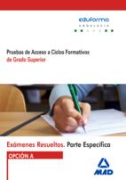 Portada de Examenes Resueltos De Pruebas De Acceso A Ciclos Formativos De Grado Superior. Parte Especifica. Opcion A. Andalucia
