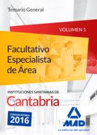 Portada de Facultativo Especialista De Area De Las Instituciones Sanitarias De Cantabria. Temario General Volumen 1