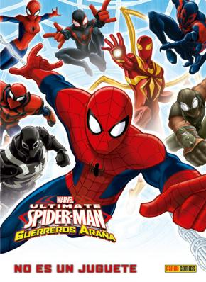 Portada de Ultimate Spiderman: Guerreros Araña: No Es Un Juguete Marvel Kids