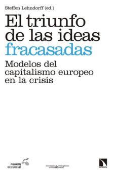 Portada de El Triunfo De Las Ideas Fracasadas: Modelos Europeos Del Capitalismo En La Crisis