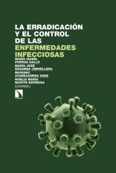 Portada de La Erradicacion Y El Control De Las Enfermedades Infecciosas