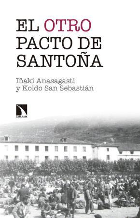 Portada de El Otro Pacto De Santoña: La Misma Historia Contada Esta Vez De Verdad