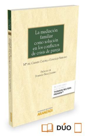 Portada de La Mediacion Familiar Como Solucion En Los Conflictos De Crisis De Pareja
