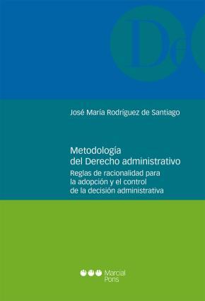 Portada de Metodologia Del Derecho Administrativo. Reglas De Racionalidad Para La Adopcion