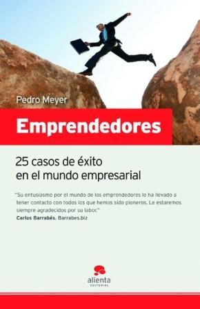 Portada de Emprendedores: 25 Casos De Exito En El Mundo Empresarial