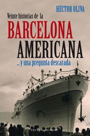 Portada de Veinte Historias De La Barcelona Americana …y Una Pregunta Desc Arada