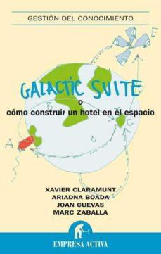 Portada de Galactic Suite O Como Construir Un Hotel En El Espacio