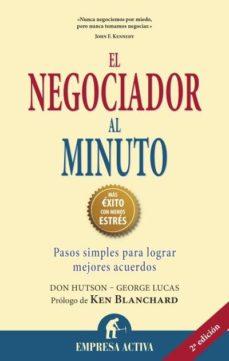 Portada de Negociador Al Minuto: Pasos Simples Para Lograr Mejores Acuerdos