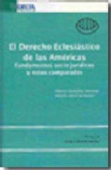 Portada de El Derecho Eclesiastico De Las Americas: Fundamentos Socio-juridi Cos Y Notas Comparadas