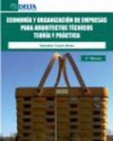 Portada de Economia Y Organizacion De Empresas Para Arquitectos Tecnicos: Te Oria Y Practica