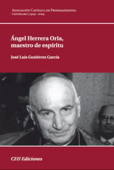 Portada de Angel Herrera Oria: Maestro De Espiritu