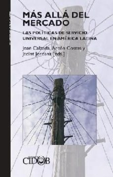 Portada de Mas Alla Del Mercado: Las Politicas De Servicio Universal En Amer Ica Latina