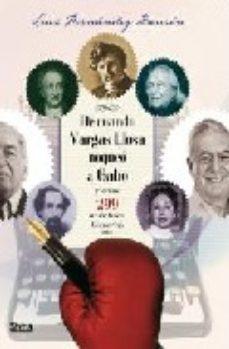 Portada de De Cuando Vargas Llosa Noqueo A Gabo Y Otras 299 Anecdotas