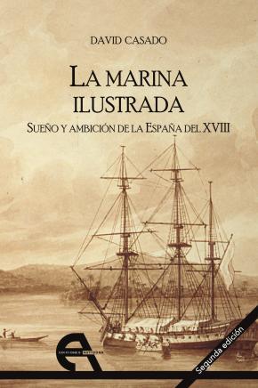 Portada de La Marina Ilustrada. Sueño Y Ambicion De La España Del Xviii.