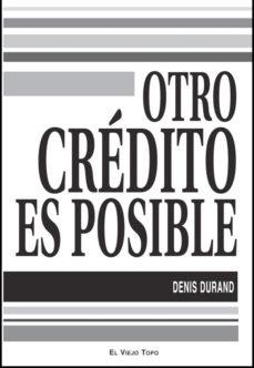Portada de Otro Credito Es Posible (coleccion El Viejo Topo)