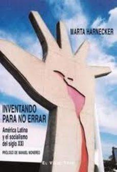 Portada de Inventando Para No Errar: America Latina Y El Socialismo Del Sigl O Xxi (el Viejo Topo)