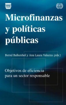 Portada de Microfinanzas Y Politicas Publicas Objetivos De Eficiencia Para U N Sector Responsable
