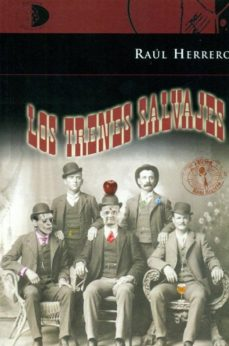 Portada de Los Trenes Salvajes (2ª Ed.)