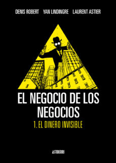 Portada de El Negocio De Los Negocios Nº 1: El Dinero Invisible
