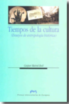 Portada de Tiempos De La Cultura (ensayos De Antropologia Historica)