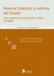 Portada de Nuevos Estatutos Y Reforma Del Estado: Las Experiencias De España E Italia A Debate