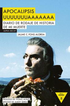 Portada de Apocalipsis Uuuuuuuaaaaaaa: Diaro De Rodaje De Historia De Mi Muerte