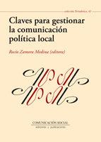 Portada de Claves Para Gestionar La Comunicacion Politica Local
