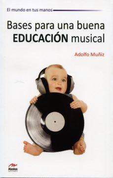 Portada de Bases Para Una Buena Educacion Musical