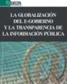 Portada de La Globalizacion Del E-gobierno Y La Transparencia De La Informac Ion Publica