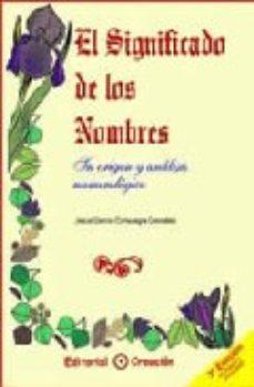 Portada de El Significado De Los Nombres: Su Origen Y Analisis Numerologico