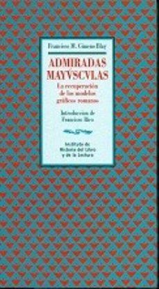 Portada de Admiradas Mayusculas: La Recuperacion De Los Modelos Graficos Rom Anos