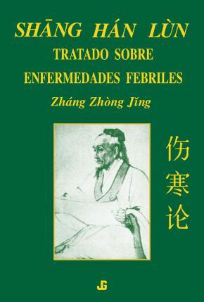 Portada de Shang Han Lun: Tratado Sobre Enfermedades Febriles