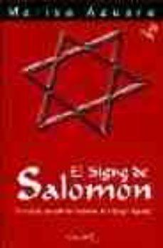 Portada de El Signo De Salomon: El Simbolo Que Sella Los Misterios De La San Gre Sagrada (3ª Ed.)