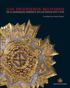 Portada de Los Ingenieros Militares De La Monarquia Hispanica En Los Siglos Xvii Y Xviii
