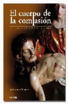 Portada de El Cuerpo De La Compasion: Etica, Medicina E Iglesia