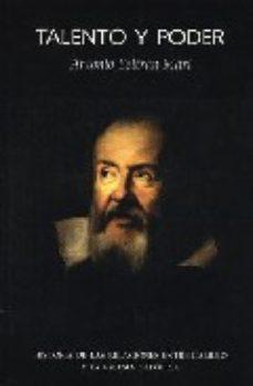 Portada de Talento Y Poder: Historia De Las Relaciones Entre Galileo Y La Ig Lesia Catolica