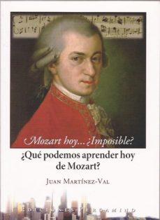Portada de Mozart Hoy…¿imposible?: ¿que Podemos Aprender Hoy De Mozart?