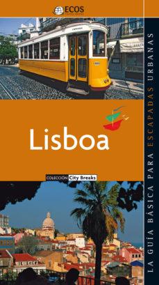 Portada de Lisboa-la Guia Basica Para Escapadas Urbanas (guias Ecos)