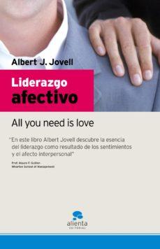 Portada de Liderazgo Afectivo: All You Need Is Love
